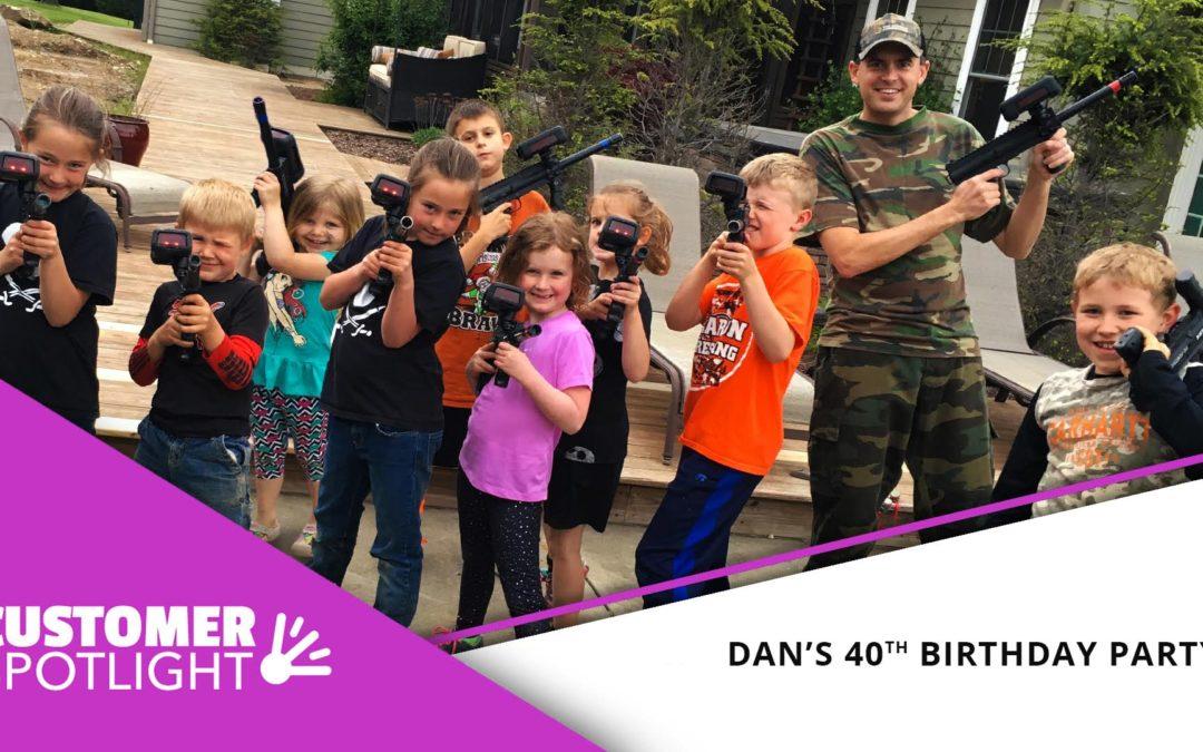 Customer Spotlight: Dan's 40th Birthday Blowout!