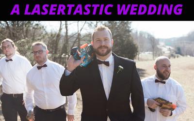 A Lasertastic Wedding