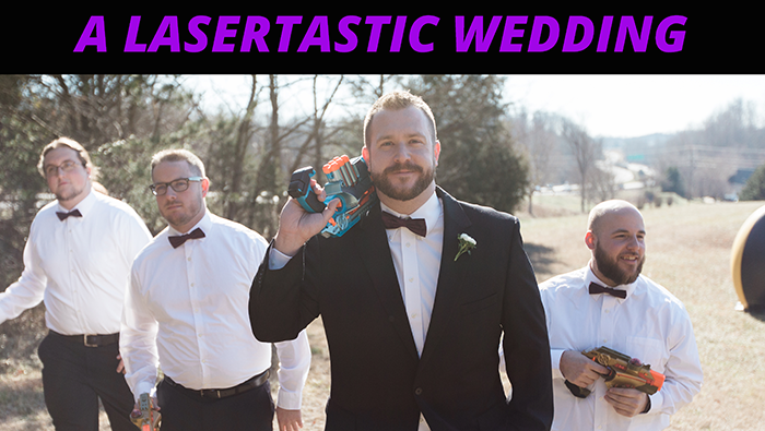 A Lasertastic Wedding
